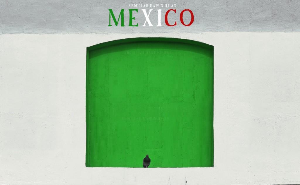 Intro - Mexico - Abdullah Harun Ilhan